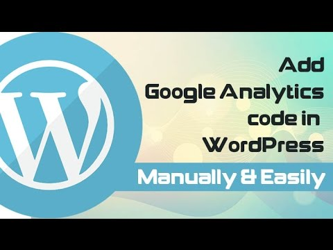 How to add Google Analytics Code in Your WordPress Easily without Plugin