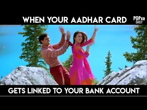 When Your Aadhar Card Gets Links To Your Bank Account - POPxo