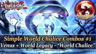 "Yu-gi-oh! Simple World Chalice Combos 1: Venus   World Legacy - ""world Chalice"""