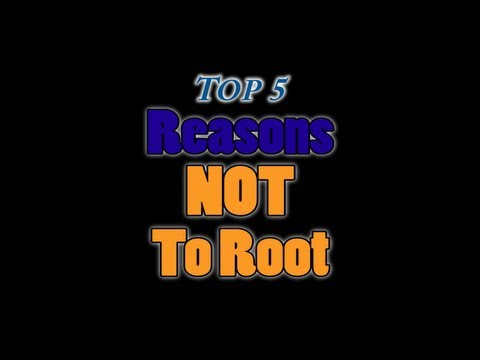 Top 5 Reasons NOT To Root Your Android Phone