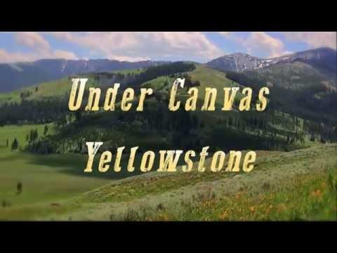 Under Canvas Yellowstone (HD)
