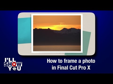 How to frame a photo in Final Cut Pro X