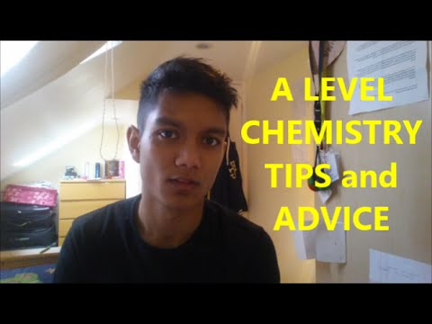 A-level Chemistry: Revision TIPS and ADVICE
