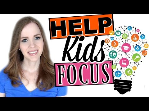 HELP KIDS FOCUS | 5 NATURAL WAYS TO HELP YOUR CHILD CONCENTRATE WITHOUT MEDICATION!