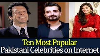 Most Popular Pakistani Celebrities on Internet