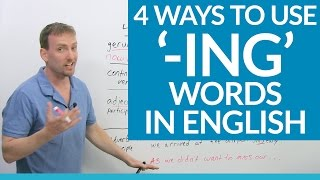 Improve Your Grammar: 4 ways to use -ING words in English