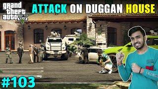 TIME TO TAKE REVENGE FROM DUGGAN BOSS | GTA V GAMEPLAY #103