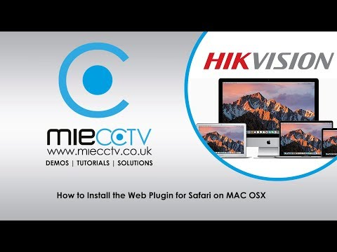 How to Install the Web Plugin for Safari for use on Hikvision DVRs on your Mac OS Tutorial