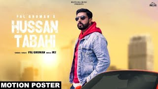Hussan Tabahi (Motion Poster) Pal Ghuman | Rel on 8th July | White Hill Music