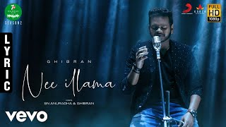 7UP Madras Gig - Season 2 - Nee Illama Lyric | Ghibran