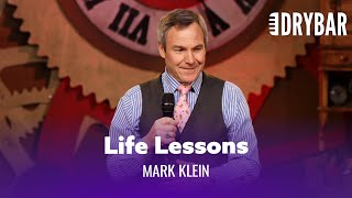 Life Lessons Everyone Should Know. Mark Klein