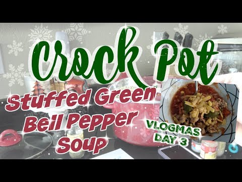 CROCKPOT STUFFED GREEN BELL PEPPER SOUP | VLOGMAS DAY 3 | COOK WITH ME