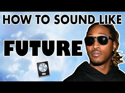 How to Sound Like FUTURE -