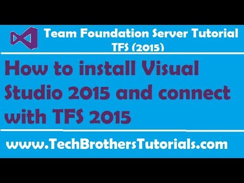 How to install Visual Studio 2015 and connect with TFS 2015