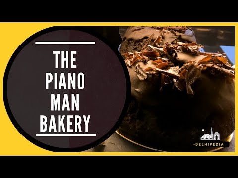 Bakery Cake shop New Delhi Piano Man