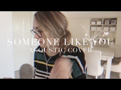 SOMEONE LIKE YOU (Adele acoustic cover)   Lizzy Hodgins