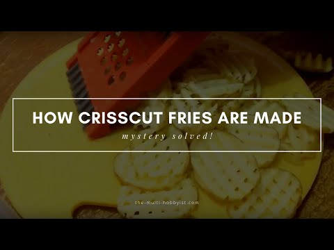 How Crisscut Fries are made - mystery solved ;)