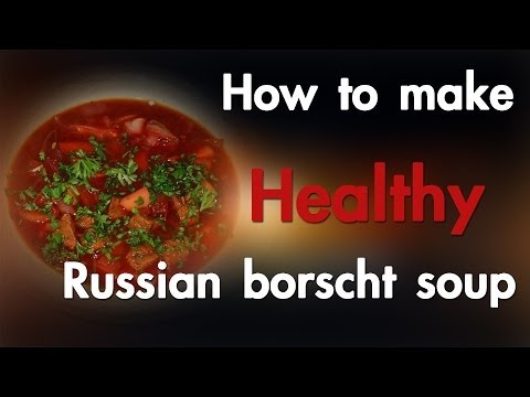 How to make healthy Russian borscht soup - Red pix 24x7