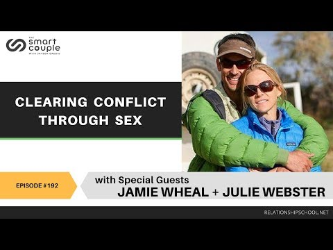 Clearing Conflict Through Sex - Jamie Wheal and Julie Webster - SC 192