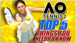AO Tennis 2: Top 5 Things You Need to Know!