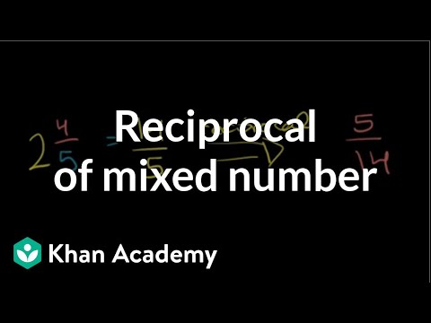 Reciprocal of a mixed number | Fractions | Pre-Algebra | Khan Academy