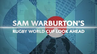 Download Sam Warburton's Rugby World Cup 2019 Preview Video