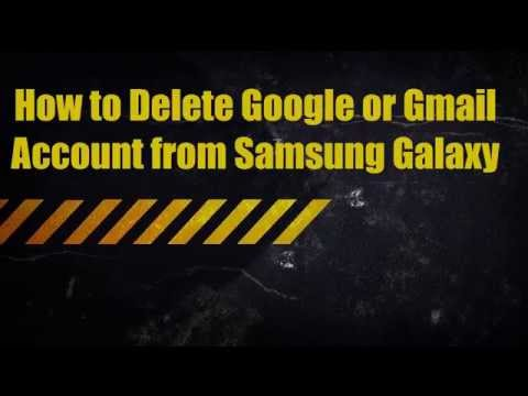 How to Delete Google or Gmail Account from Samsung Galaxy