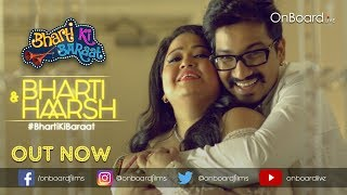 Bharti Ka Romance - #BhartiKiBaraat