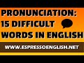 English Pronunciation Practice: 15 Difficult Words in English
