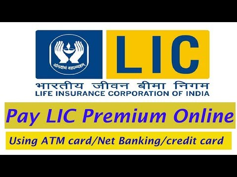 Pay LIC premium online using ATM card/Credit Card/Net banking