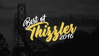 Best Of Thizzler 2016 || Top Bay Area singles, videos, projects, new artists & overall year of 2016