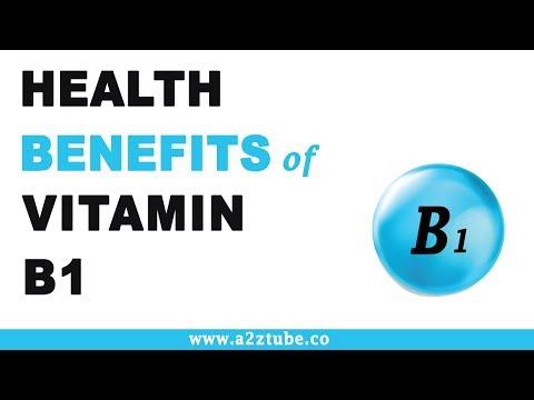 Health Benefits of Vitamin B1 or Thiamine
