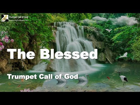 GOD's BLESSING ... THE BLESSED OF THE LORD ❤️ TRUMPET CALL OF GOD