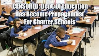 CENSORED: Dept. Of Education Has Become Propagandist For Charter Schools
