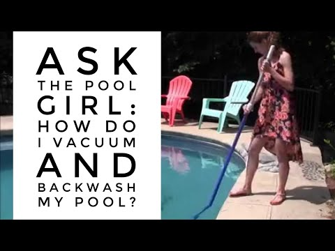 Ask the Pool Guy: How to Vacuum and Backwash Your Pool  {Maintenance}
