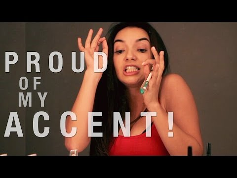 PROUD OF MY ACCENT