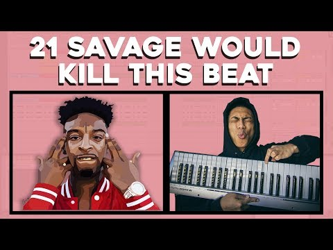 HOW to make a LIT TRAP beat for 21 SAVAGE