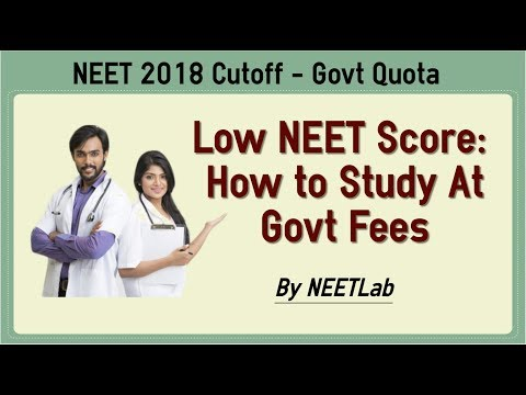 Low NEET Score/Cutoff - How to study medicine(MBBS) at govt prescribed lowest fees