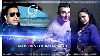 Download Liviu Guta  Irina Lepa si Dani Printul Banatului -Fetele de azi doresc