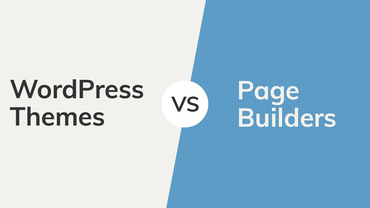 Themes Vs. Page Builders