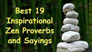 Best 19 Inspirational Zen Proverbs and Sayings | Inspirational Words of Wisdom