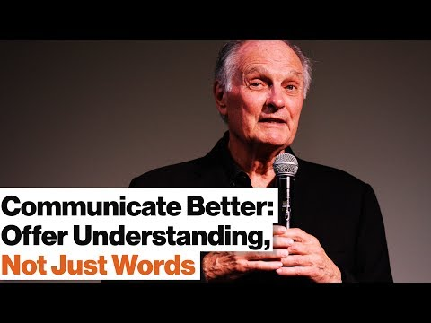 Good Communication 101: Mirroring, Jargon, Hifalutin Words | Alan Alda