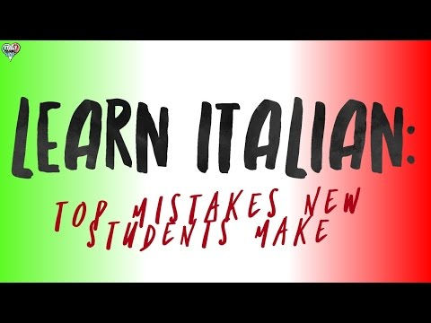 Learning Italian For Beginners: Top Mistakes New Students Make When Learn How to Speak Italian
