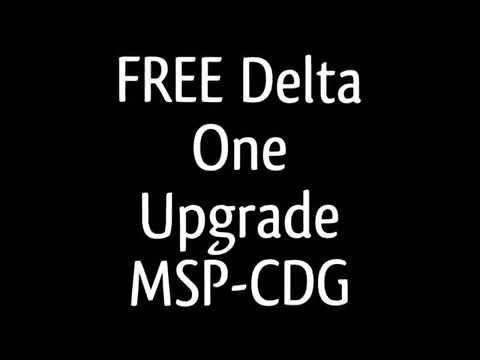 FREE Delta One Upgrade: MSP-CDG