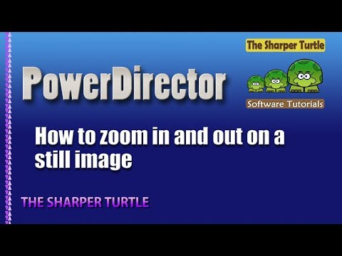 PowerDirector - How to zoom in and out on a still image