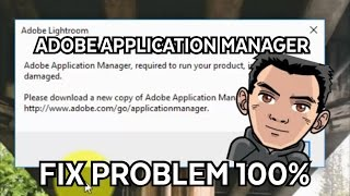 Adobe Application Manager Required To Run Your Product Is Missing Or