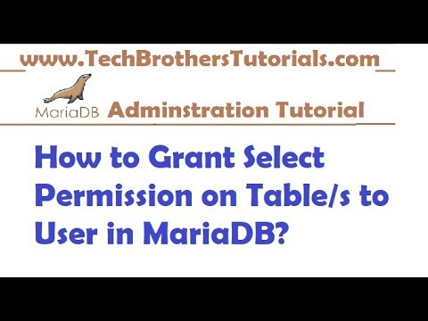 How to Grant Select Permission on Table/s  to User in MariaDB -MariaDB Admin Tutorial
