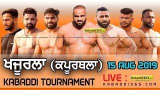 🔴[Live] Khajurla (Kapurthala) Kabaddi Tournament 15 Aug 2019