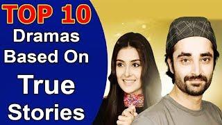 Top 10 Pakistani Dramas Based On True Stories