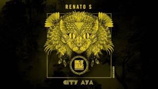 Renato S - City Aya (original Mix)